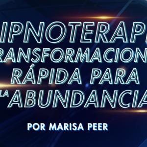hipnoterapia transformadora rápida para la abundancia