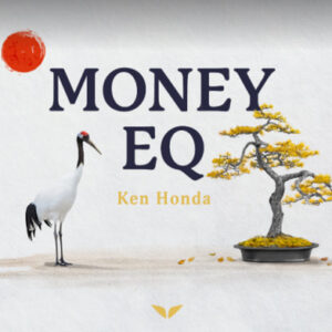The Money EQ Quest - Ken Honda (English)