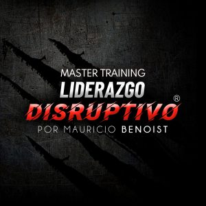 Liderazgo Disruptivo – Mauricio Benoist
