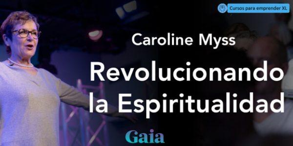 Revolucionando la Espiritualidad con Caroline Myss