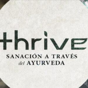 Thrive: Sanación a Través del Ayurveda