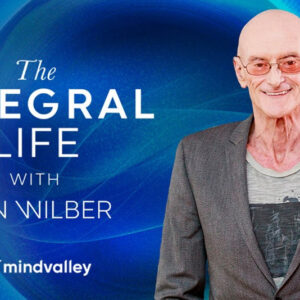 The Integral Life - Ken Wilber
