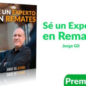 Sé un Experto en Remates - Jorge Gil