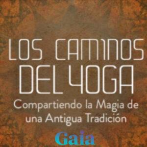 Los Caminos del Yoga