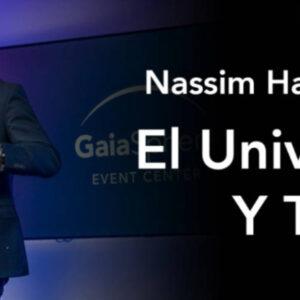 El Universo Y Tú con Nassim Haramein
