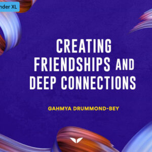 Creating Friendship and Deep Connections for Teens by Gahmya Drummond-Bey