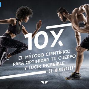 10X - El método científico para optimizar tu cuerpo y lucir increíble - Ronan Diego de Oliveira & Lorenzo Delano